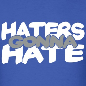 Haters Gonna Hate, 2 Color Vector T-Shirts - Men's T-Shirt