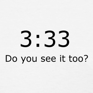 3:33 Do you see it too? - Women's T-Shirt