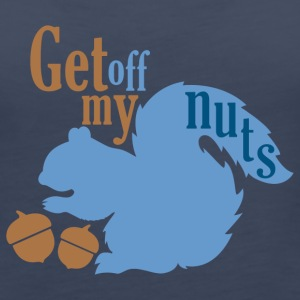 Get Off My Nuts Tanks - Women's Premium Tank Top