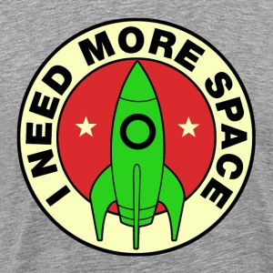 i need more space T-Shirts - Men's Premium T-Shirt