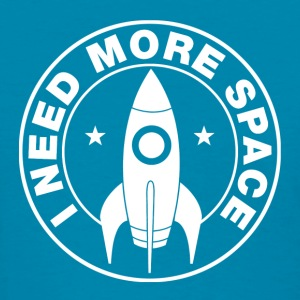 i need more space Women's T-Shirts - Women's T-Shirt