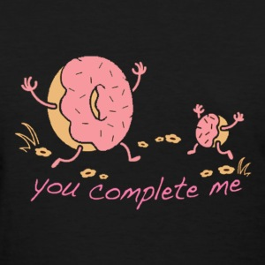 You complete me - Women's T-Shirt
