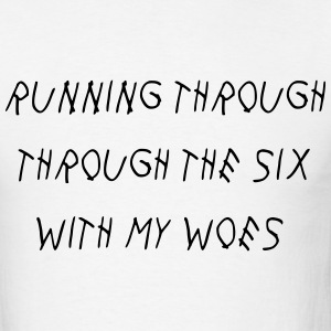 Running through the six with my woes T-Shirts - Men's T-Shirt