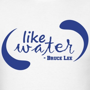 like water -  Quote T-Shirts - Men's T-Shirt