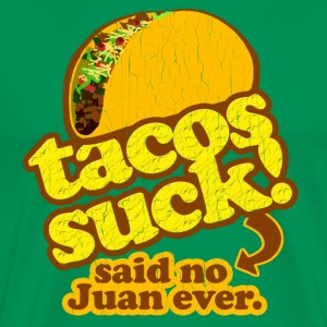 Funny - Tacos Suck! (vintage distressed look) - Men's Premium T-Shirt