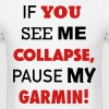 Pause my garmin! T-Shirts - Men's T-Shirt
