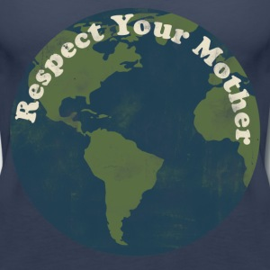 Respect your mother earth day - Women's Premium Tank Top