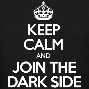 Keep Calm and Join the Dark Side Women's T-Shirts - Women's T-Shirt