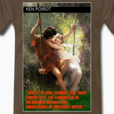 Meaning of Love Quote: Ken Poirot Front T-shirt