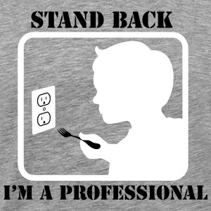 STAND BACK I'M A PRO - Men's Premium T-Shirt