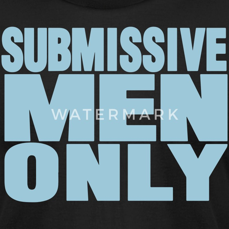 SUBMISSIVE MEN ONLY T-Shirts - Men's T-Shirt by American Apparel