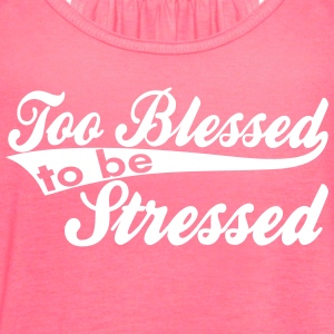 Too Blessed 2B Stressed Vector Tanks - Women's Flowy Tank Top by Bella