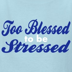 Too Blessed To Be Stressed, 2 Color Vector Kids' Shirts