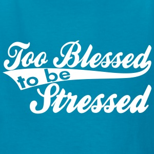 Too Blessed 2B Stressed Vector Kids' Shirts - Kids' T-Shirt