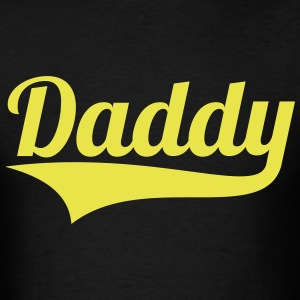 DADDY + (YOUR OWN TEXT) MEN T-SHIRT  - Men's T-Shirt