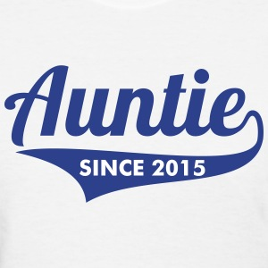 AUNTIE + (YOUR OWN TEXT) WOMEN T-SHIRT  - Women's T-Shirt