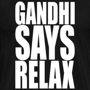 Gandhi Says Relax - Men's Premium T-Shirt