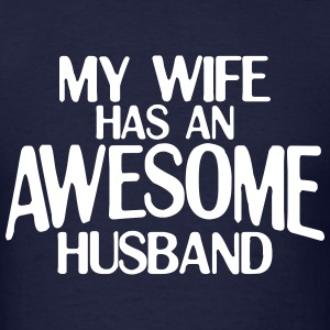 MY WIFE HAS AN AWESOME HUSBAND MEN T-SHIRT - Men's T-Shirt