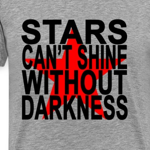 stars_cant_shine_without_darkness_tshirt - Men's Premium T-Shirt