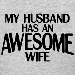 MY HUSBAND HAS AN AWESOME WIFE WOMEN T-SHIRT - Women's T-Shirt