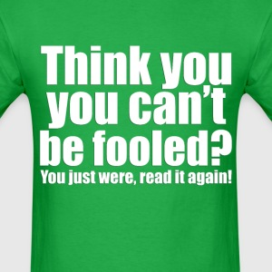 Fooled you (1) - Men's T-Shirt