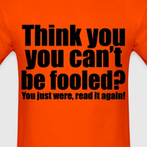 Fooled you (2) - Men's T-Shirt