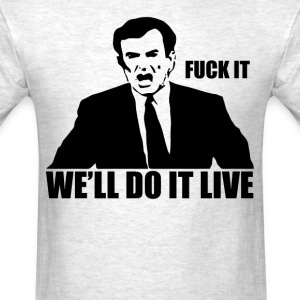We'll do it live (1) - Men's T-Shirt