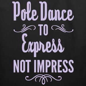Pole Dance to Express Not Impress Tote - Eco-Friendly Cotton Tote