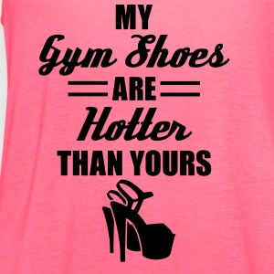 My Gym Shoes Are Hotter - Women's Flowy Tank Top by Bella