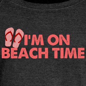 I'm On Beach Time Shirts - Women's Wideneck Sweatshirt