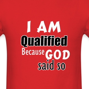 I Am Qualified - Male - Men's T-Shirt