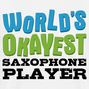 World's Okayest Saxophone Player - Men's Premium T-Shirt