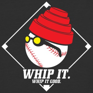 WHIP it. WHIP it good. - Baseball T-Shirt