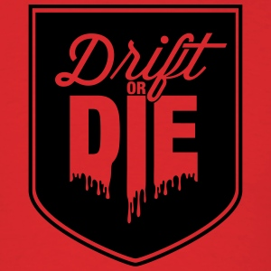 Drift or DIE T-Shirts - Men's T-Shirt