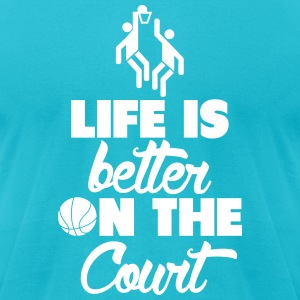 Life is better on the court T-Shirts - Men's T-Shirt by American Apparel