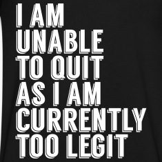 unable to quit T-Shirts