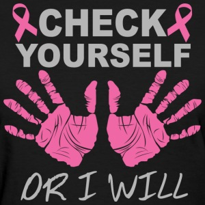 check yourself or i will - Women's T-Shirt