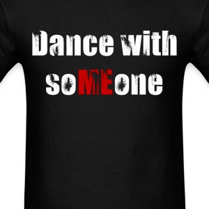 dance with soMEone - Men's T-Shirt