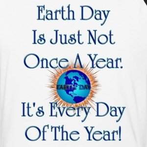 Earth Day Every Day Men's Baseball T-Shirt - Baseball T-Shirt