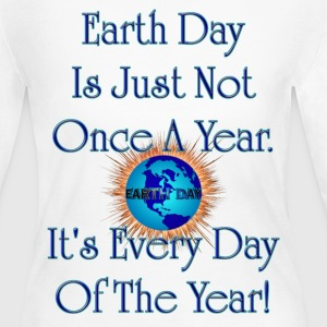 Earth Day Every Day Women's Long Sleeve - Women's Long Sleeve Jersey T-Shirt
