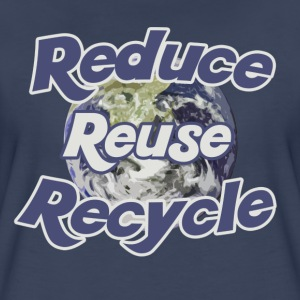 Reduce reuse recycle - Women's Premium T-Shirt
