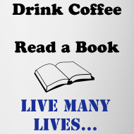 Design ~ Live many lives coffee cup