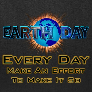 Earth Day Every Day Make It So Tote Bag - Tote Bag