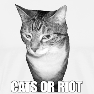 CATS OR RIOT! #2 - Men's Premium T-Shirt
