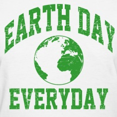 Earth Day Everyday Women's T-Shirts