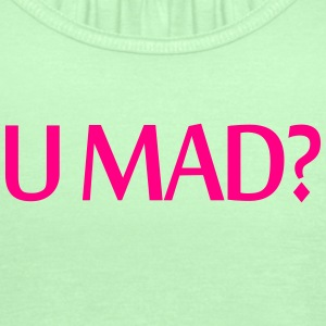 U MAD? (OR NAH?) - Women's Flowy Tank Top by Bella