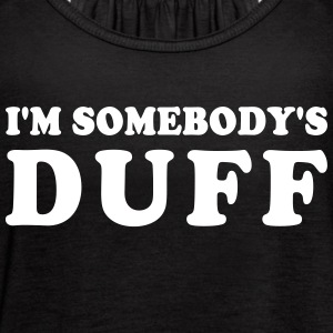 IM SOMEBODYS DUFF - Women's Flowy Tank Top by Bella