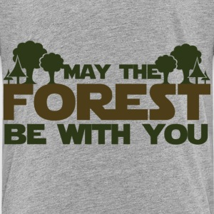 May the forest be with you earth day humor - Toddler Premium T-Shirt