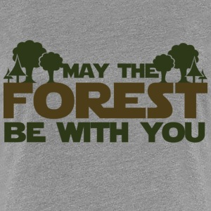 May the forest be with you earth day humor - Women's Premium T-Shirt