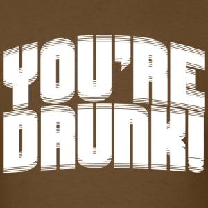 YOU'RE DRUNK BLURRY MEN T-SHIRT - Men's T-Shirt